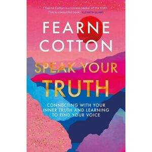 Fearne Cotton: Speak Your Truth (Hardback), Books, Brand New