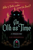 As Old as Time: A Twisted Tale: By Braswell, Liz