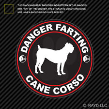 Danger Farting Cane Corso Sticker Decal Self Adhesive Vinyl dog canine pet