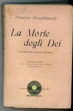 MERESHKOWSKY DEMETRIO LA MORTE DEGLI DEI TREVES 1901 ROMANZO GIULIANO L'APOSTATA