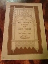 Well Known Hymns For Men's Voices F. Wick Music Book