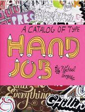 Hand Job: A Catalog of Type (Paperback), Perry, Michael, 9781568986265