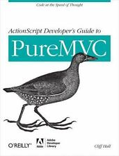 ActionScript Developer's Guide to Puremvc: Code at the Speed of Thought (Paperba