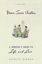 Dear Jane Austen a Heroine's Guide- Patrice Hannon Fun!