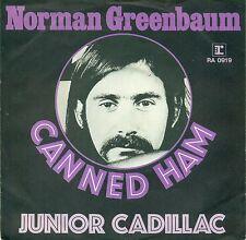 "NORMAN GREENBAUM - CANNED HAM / JUNIOR CADILLAC 7"" SINGLE (C700)"
