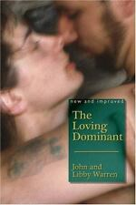 The Loving Dominant: By John Warren, Libby Warren