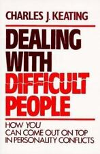 Dealing with Difficult People: How You Can Come Out on Top in Personality Confli