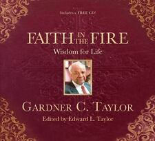 Faith in the Fire: Wisdom for Life by Gardner C. Taylor