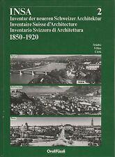 Inventaire suisse d'architecture 1850-1920 - vol.2  Basel - Bellinzona - Bern