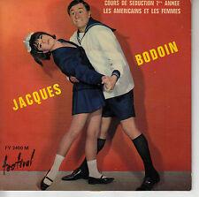 45TRS VINYL 7''/ FRENCH EP JACQUES BODOIN / COURS DE SEDUCTION 1ERE ANNEE