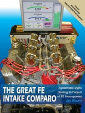 The Great FE Intake Comparo - Ford 390 427 428 Intake Manifold Performance