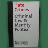 Studies in Crime and Public Policy: Hate Crimes : Criminal Law and Identity Poli