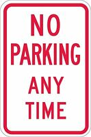 No Parking Any Time Aluminum METAL Sign 8x12