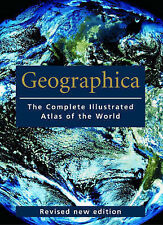 GEOGRAPHICA: THE COMPLETE ILLUSTRATED ATLAS OF THE WORLD., No author., Used; Ver