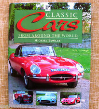 Classic Cars from around the world/ Michael Bowler/ 1996/ Parragon/First Edition