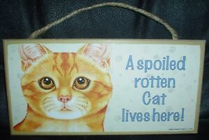 Ginger A Spoiled Rotten Cat Lives Here Wooden Plaque