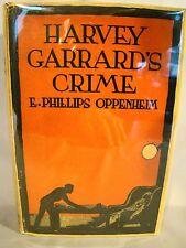 E. Phillips Oppenheim. Harvey Garrard's Crime. DJ 2nd prntg Fine in VG dj