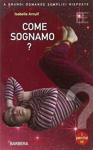 Come sognamo?Arnulf IsabelleLibro scienza sonno sogni REM psicologia 201 nuovo