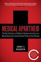 MEDICAL APARTHEID: The Dark History of Medical Experimentation (076791547X)