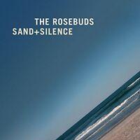 """The Rosebuds - Sand + Silence (NEW 12"""" VINYL LP)"""