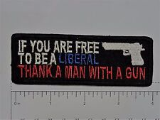 Free LIBERAL Thank a man.... Outlaw Biker Funny Motorcycle Iron On Small Patch