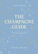 The Champagne Guide 2018-2019: The Definitive Guide to Champagne, , Stelzer, Tys