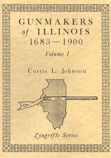 Gunmakers of Illinois 1683 to 1900  Vol. I / Gunsmithing