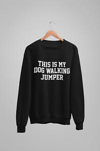 This Is My Dog Walking Jumper Unisex Crew Neck Sweatshirt Dog Lover Jumper Sweat