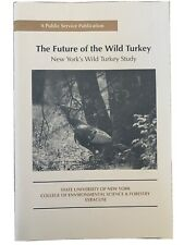 Future of the Wild Turkey New York vintage hunting book for hunter and collector