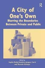 A City of One's Own: Blurring the Boundaries Between Private and Public by Body