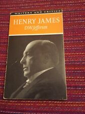 HENRY JAMES by D W JEFFERSON Writers and Critics 1966