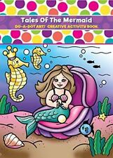 Do a Dot Art! Tales of the Mermaid Creative Activity Book