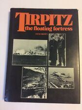 TIRPITZ THE FLOATING FORTRESS DAVID BROWN NAVAL INSTITUTE PRESS HISTORY mc
