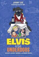 Elvis and the Underdogs: Secrets, Secret Service,
