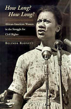 How Long? How Long?: African American Women in the Struggle for Civil Rights by