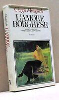 L'AMORE BORGHESE - G. Montefoschi [Libro]