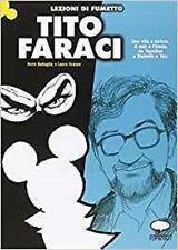 Tito Faraci. Una vita a strisce. Il noir e l'ironia da Topolino a Diabolik e Tex