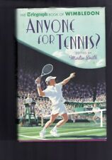 Anyone for Tennis? The Telegraph Book of Wimbledon by Martin Smith (Hardback)