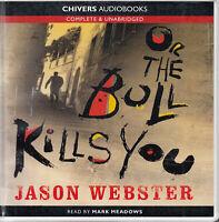 Jason Webster Or The Bull Kills You 10CD Audio Book Unabridged Crime Thriller