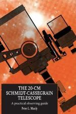 The 20-CM Schmidt-Cassegrain Telescope: A Practical Observing Guide (Paperback o