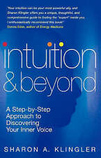 Intuition And Beyond: A Step-by-Step Approach to Discovering the Voice of Your S