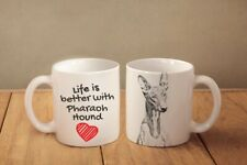 Pharaoh Hound Ceramic Mug with Dog Life is Better with Dog High Quality Graphics