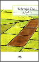 Il podere - Federigo Tozzi - Libro nuovo in Offerta!