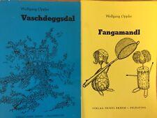 Wolgang Oppler, Fangamandl, Vaschdeggsdal, Signierte Exeplare