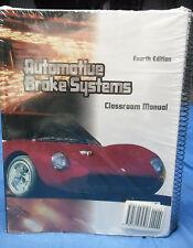 Automotive Brake Systems JEFFREY J. REHKOPF & James D. Halderman Classroom/Shop