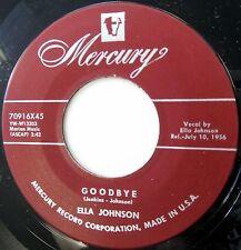 ELLA JOHNSON 45 Goodbye / I still love you MERCURY 1956 Rn'B Popcorn   c1205