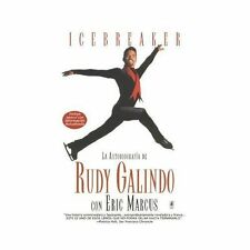 Icebreaker Spanish Edition : The Autobiography of Rudy Galindo by Rudy Galindo