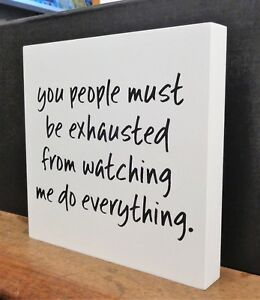 White Wall Plaque Hanging Humour Wall Sign You People Must Be Exhausted