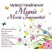 My Best Friend Forever - Mums Movie Favourites, Various Artists, Very Good Sound