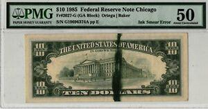1985 $10 Ten Dollar Federal Reserve Error PMG AU50 Ink Smear Error NICE!